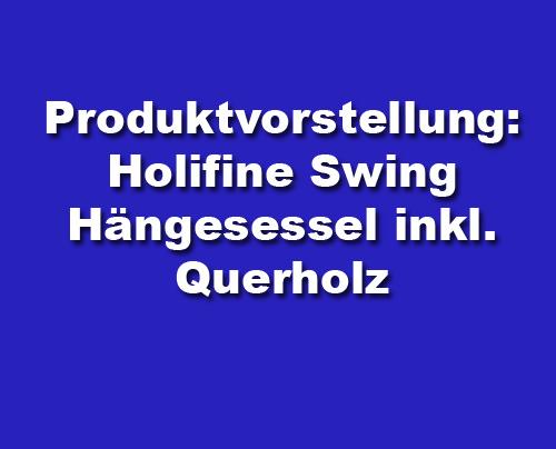Produktvorstellung: Holifine Swing Hängesessel inkl. Querholz