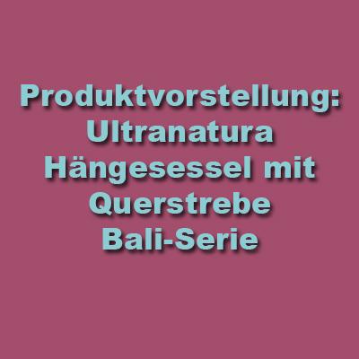 Produktvorstellung: Ultranatura Hängesessel mit Querstrebe Bali-Serie